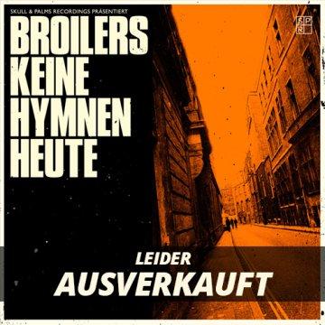 """Broilers - Keine Hymnen Heute 7"""" - Vinyl - Leider Ausverkauft"""